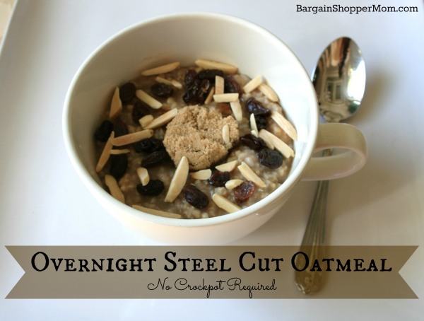 Easy Overnight Steel Cut Oatmeal BargainShopperMom