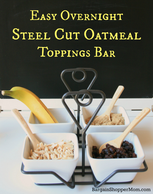 Toppings Bar Overnight Steel Cut Oatmeal BargainShopperMom