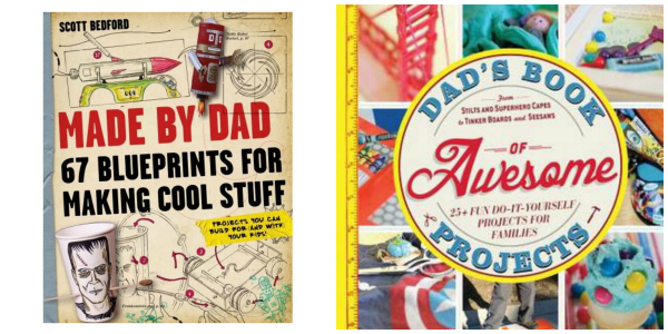 Made By Dad & Dads Book of Awesome Projects
