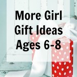 More Girl Gift Ideas Ages 6 7 & 8