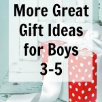 More Great Gift Ideas for Boys 3 4 and 5