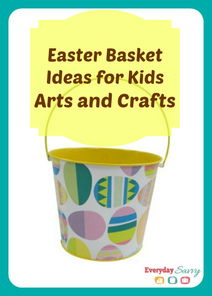 Easter Basket Ideas for Kids Arts and Crafts