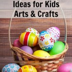 Easter Basket Ideas for Kids – Arts and Crafts