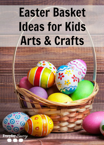 Easter basket ideas for kids arts and crafts everyday savvy easter basket ideas for kids arts and crafts negle Gallery