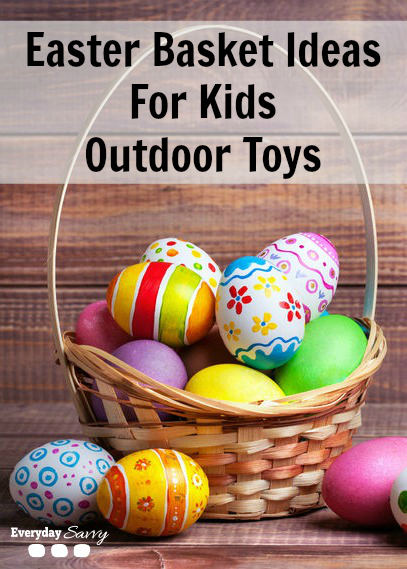 Easter basket ideas for kids outdoor toys everyday savvy easter basket ideas for kids outdoor games and toys negle Choice Image