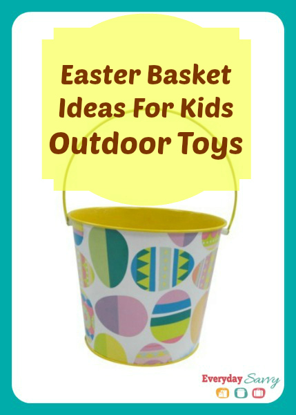 Easter Basket Ideas for Kids Outdoor Toys
