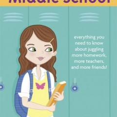 A Smart Girls Guide To Middle School