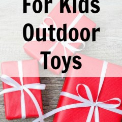 Gift Ideas for Kids Outdoor Toys