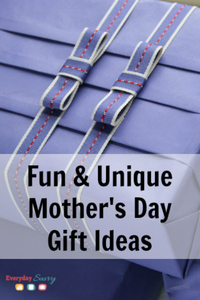 Fun & Unique Mother's Day Gift Ideas from EverydaySavvy