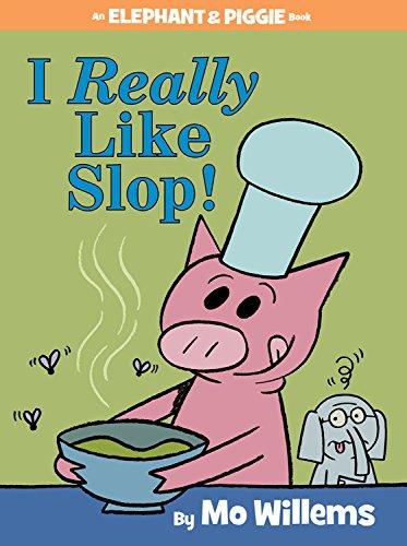 Elephant and Piggie I Like Slop