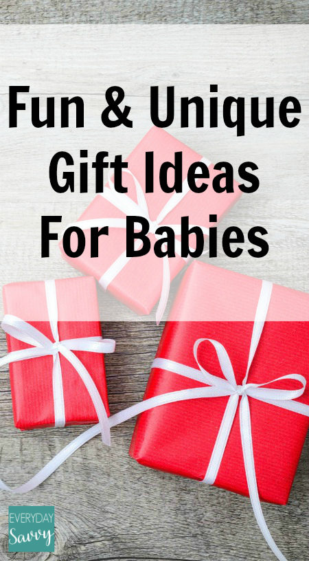 Fun & Unique Gift Ideas for Baby Boys and Baby Girls - Everyday Savvy