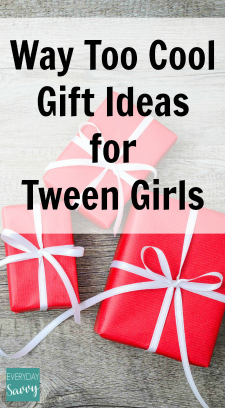 Way Too Cool Gift Ideas for Tween Girls