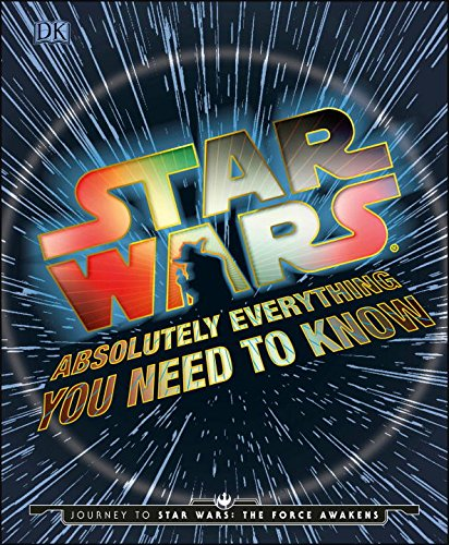 Star Wars Absolutely Everything You Will Need to Know