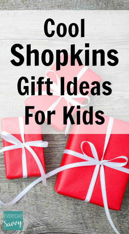 Cool Shopkins Gift Ideas for Kids