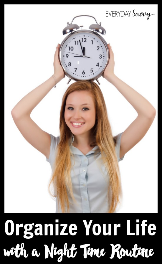 How you can use a night time routine to help organize your life - A good night time routine can make mornings less stressful