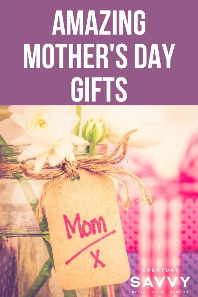 Amazing Mother's Day Gifts - presents with tag to mom