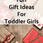 Fun Gift Ideas for Toddler Girl