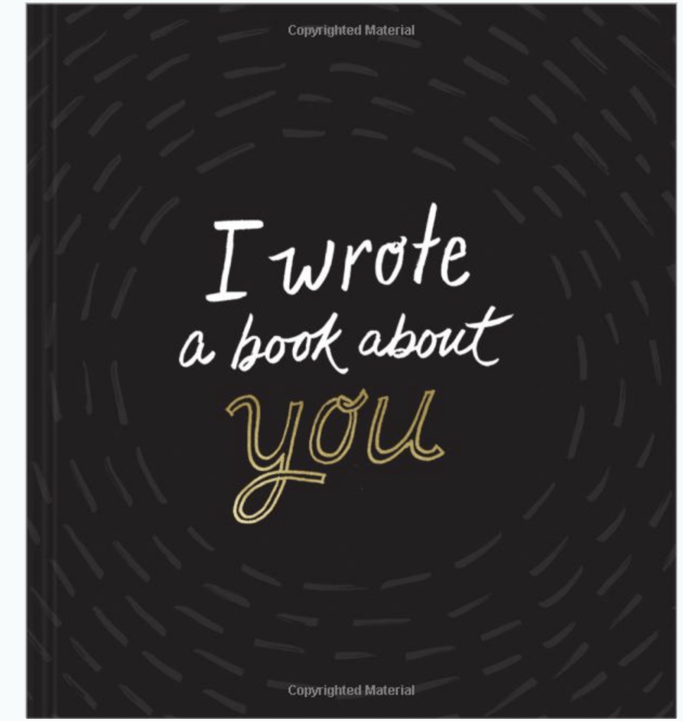 I wrote a book about you book gift