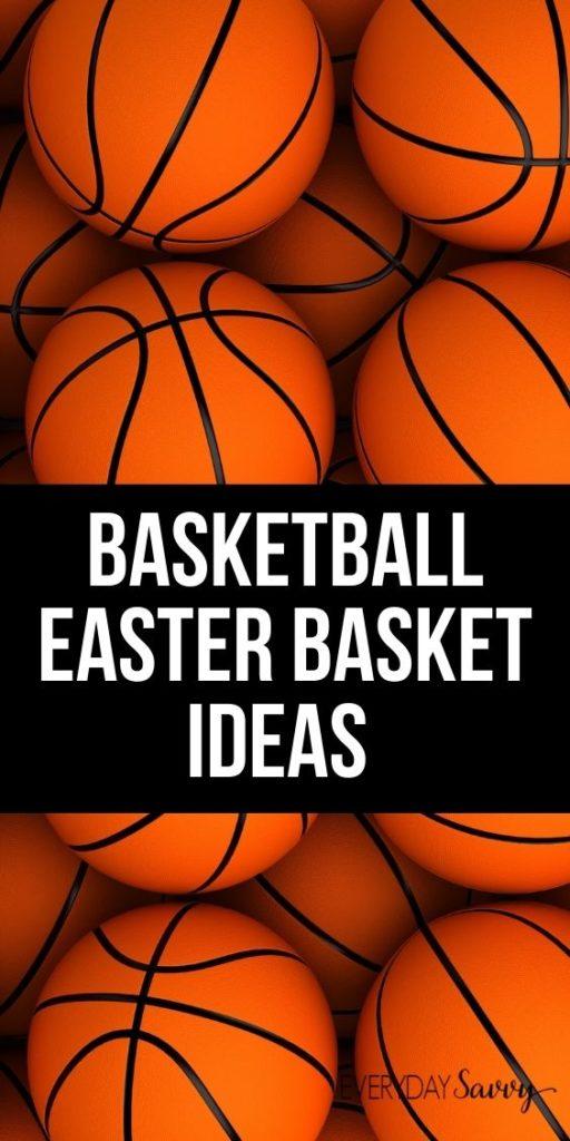 Basketball Easter Basket Ideas - lots of Basketballs