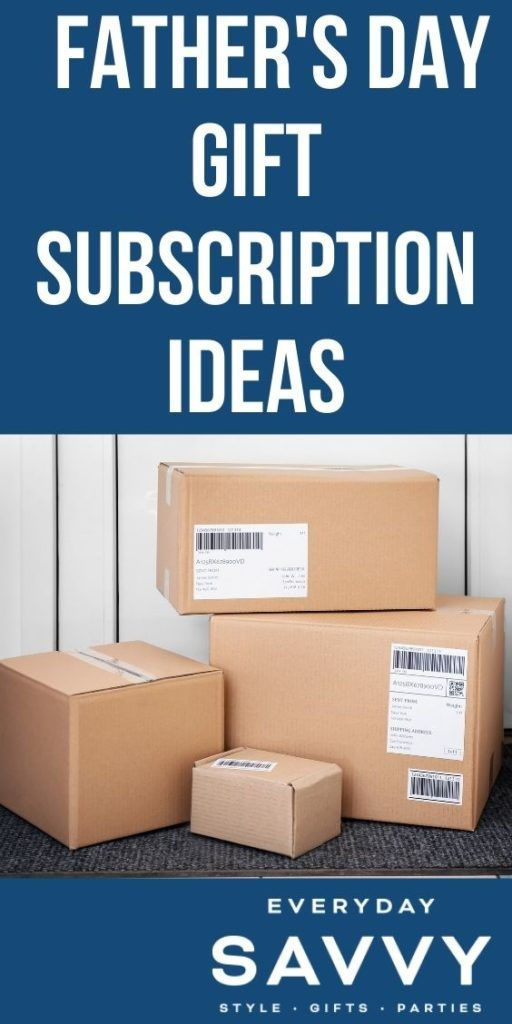 Father's Day Gift Subscription Ideas  - stack of boxes