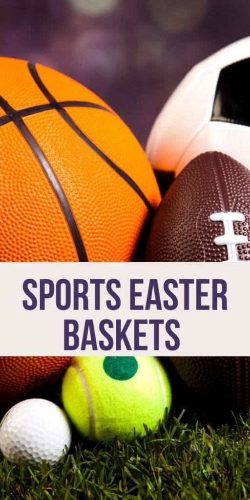 Sports Easter Baskets - basketball, football, tennis ball, soccer ball and gold ball