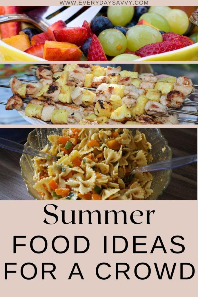 Summer Food Ideas for a Crowd - fruit salad, chicken kebobs, pasta salad