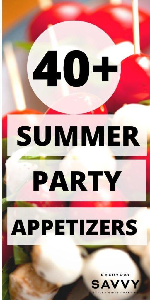 40 + Summer party appetizers with caprese skewers