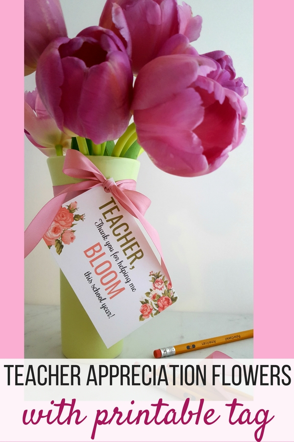 Teacher Appreciation Flowers with a cute printable tag and ribbon
