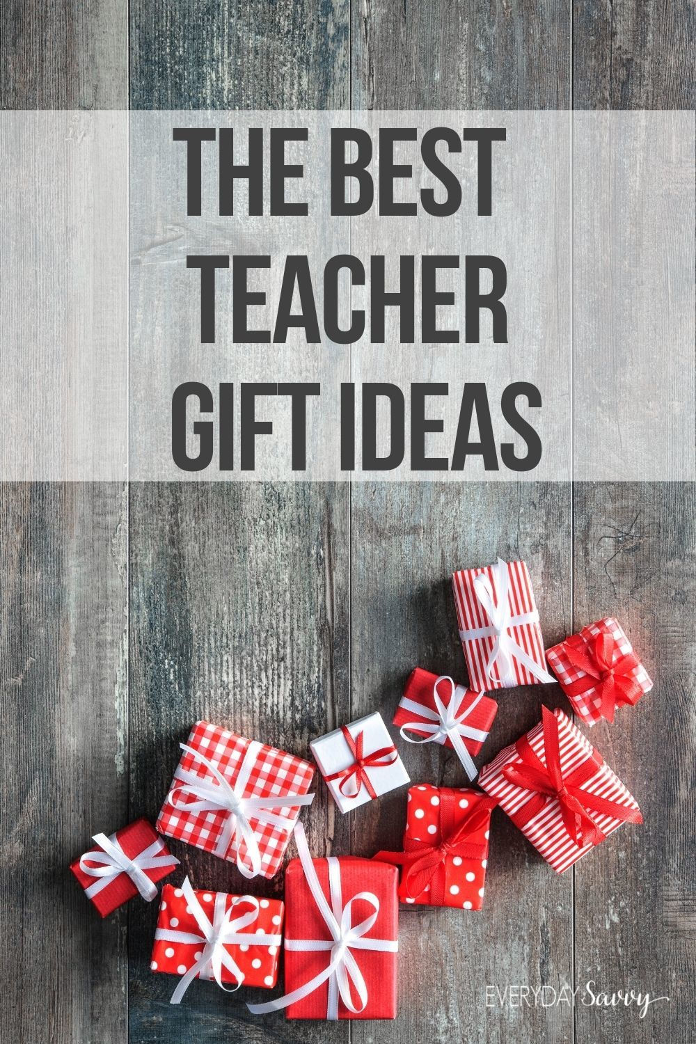 the best teacher gift ideas - red and white presents on wood